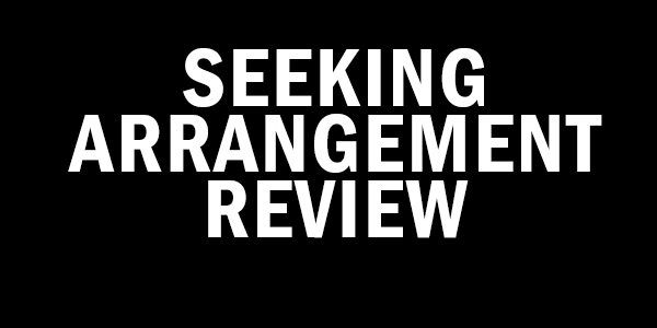 Seeking Arrangement Reviews